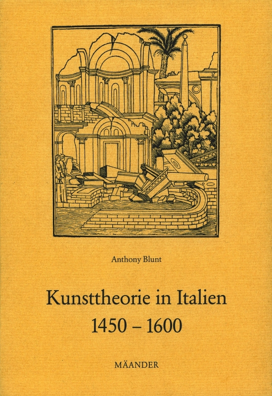 You are browsing images from the article: BLUNT ANTHONY Kunsttheorie in Italien 1450 - 1600 Aus dem Englischen übertragen von Karl Schawelka