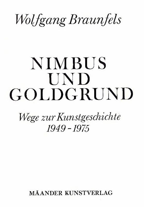 You are browsing images from the article: BRAUNFELS WOLFGANG Nimbus und Goldgrund Wege zur Kunstgeschichte