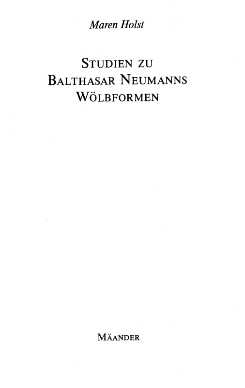 You are browsing images from the article: HOLST MAREN Studien zu Balthasar Neumanns Wölbformen
