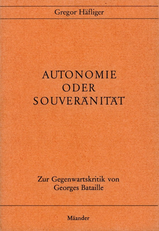 You are browsing images from the article: HÄFLIGER GREGOR Autonomie oder Souveränität Zur Gegenwartskritik von Georges Bataille