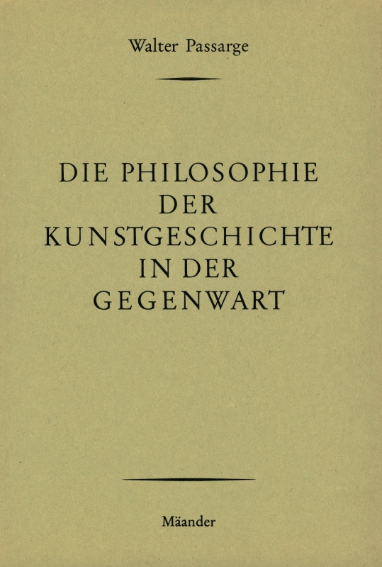 You are browsing images from the article: PASSARGE WALTER Die Philosophie der Kunstgeschichte in der Gegenwart Studientexte